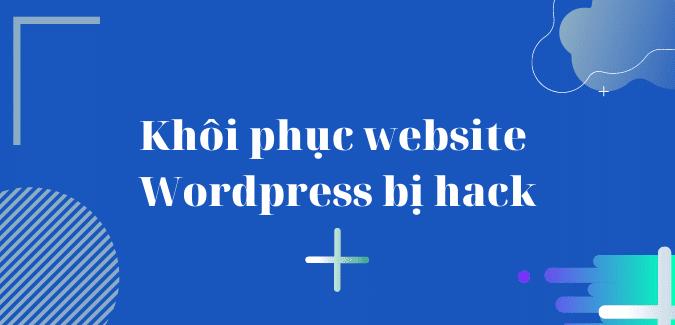 khoi-phuc-website-wordpress-bi-hack