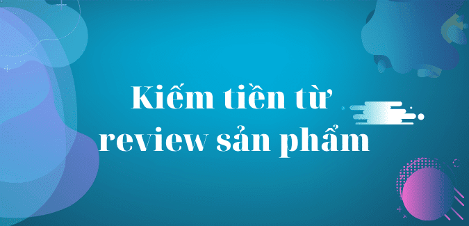 viet-review-kiem-tien