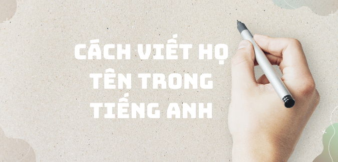 cach-viet-ho-ten-trong-tieng-anh