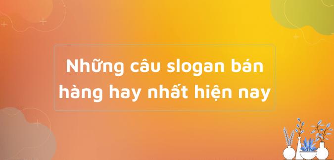 Những câu khẩu hiệu slogan bán hàng online hay nhất